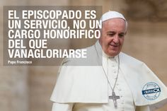 """La frase de hoy de #PapaFrancisco: """"El episcopado es un servicio, no un cargo..."""""""