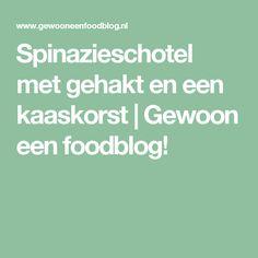 Spinazieschotel met gehakt en een kaaskorst | Gewoon een foodblog!