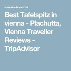 Best Tafelspitz in vienna - Plachutta, Vienna Traveller Reviews - TripAdvisor