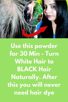 Use this powder for 30 Min - Turn White Hair to BLACK Hair Naturally. After this you will never need hair dye In this post I will share – How To Colour Your Hair Naturally At Home. This is natural way to colour your hair Black with natural ingredients . With this remedy you will get back hair instantly. This remedy will complete in 2 easy steps Step 1 – Henna mask Make a paste of henna …