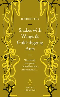 Snakes with Wings and Gold-digging Ants by Herodotus — part of a great series of short (100-page-ish) books.