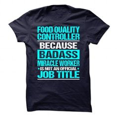 Cool Awesome Tee For Food Quality Controller Shirts & Tees #tee #tshirt #Job #ZodiacTshirt #Profession #Career #controller