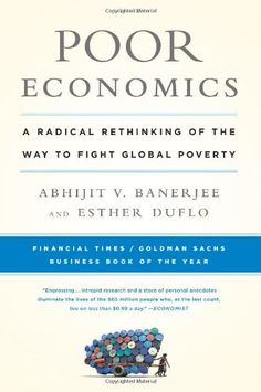 Poor Economics: A Radical Rethinking of the Way to Fight Global Poverty by Abhijit Banerjee http://smile.amazon.com/dp/1610390938/ref=cm_sw_r_pi_dp_Bw4Swb08YJ6M8