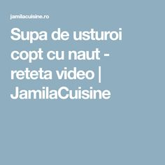 Supa de usturoi copt cu naut - reteta video   JamilaCuisine