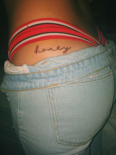 "Upper butt ""honey"" tattoo"