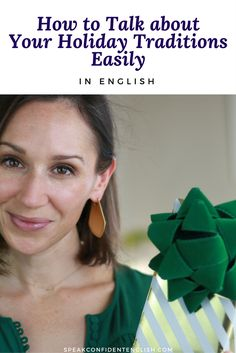 English for Work. Do you have holidays parties coming up? Get ready for all those conversations about the holidays! How to Talk about Your Holiday Traditions Easily in English https://www.speakconfidentenglish.com/talk-about-holiday-traditions-in-english/?utm_campaign=coschedule&utm_source=pinterest&utm_medium=Speak%20Confident%20English%20%7C%20English%20Fluency%20Trainer&utm_content=How%20to%20Talk%20about%20Your%20Holiday%20Traditions%20Easily%20in%20English