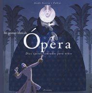 Dez óperas narradas de forma moi amena. + 9 anos