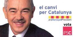 """""""El canvi per Catalunya"""". Pasqual Maragall, 2003. (16-N)"""