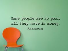 """Jack Kerouac Quote Inspirational Motivational Wall Decal Home Décor """"Some People Are so Poor"""" 42x11 Inches"""