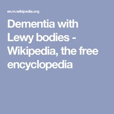 Dementia with Lewy bodies - Wikipedia, the free encyclopedia