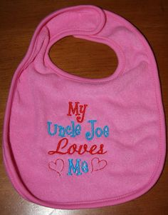 custom+embroidered+bib+My+Uncle+Loves+Me+by+KenaKreations+on+Etsy,+$13.00