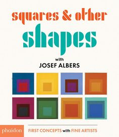 Buy Squares & Other Shapes by Josef Albers at Mighty Ape NZ. An introduction to shapes through the acclaimed art of Josef Albers The influential art of Josef Albers is used to teach shapes in this stylish read. Best Art Books, Art Books For Kids, Childrens Books, Josef Albers, Anni Albers, Picasso, Simple Captions, Teaching Shapes, Teaching Ideas