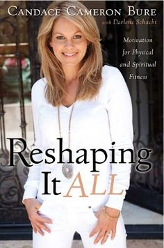 e-Book Sale: Reshaping it All {by Candace Cameron Bure} ~ $2.99!  {read it on your Kindle, iPad, Phone or Computer!} #ebooks #thefrugalgirls