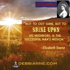 Elizabeth Towne (1865-1960) was a prolific writer and influential publisher in the New Thought Movement. Inspiring Quote | Metaphysical Divas of Yesteryear | Empowerment | inspiration | success | manifesting | metaphysics | law of attraction | new thought | spirituality | inspiring |self improvement | wisdom | truth | the secret | personal growth | consciousness | enlightenment | belief | self love | higher mind | inner guidance | intuition | strong women | manifest prosperity