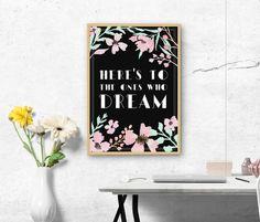 Here's to the ones who Dream. La La Land Print. Wall Art