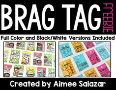 Brag tags are an effective way to recognize and reinforce positive behavior in the classroom. They make a great addition to your classroom management repertoire and can be used to meet your needs and management style.  I've used brag tags for several years, and they have proven to be a great motivator for students.