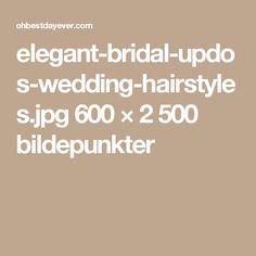 elegant-bridal-updos-wedding-hairstyles.jpg 600 × 2500 bildepunkter