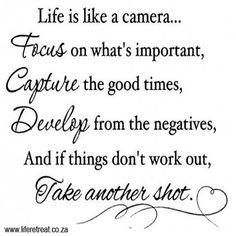 Words Of Wisdom - Life is like a camera - Life Retreat . Daily Words Of Wisdom, Camera Life, Good Times, Inspirational Quotes, Quote Life, South Africa, Tips, Photography, Life Coach Quotes