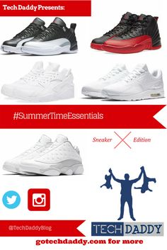 Summertime Essentials Sneaker Edition #TechDaddy #Sneakers GoTechDaddy.com