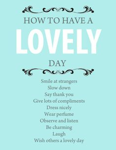 Important reminders; How to have a lovely day
