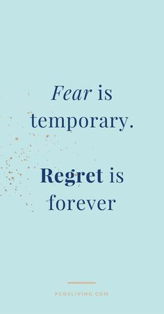 Fear is temporary. Don't miss out on something great because you are scared. Go after what you want! Regret isn't worth it! // Quotes about regret // Quotes about fear // Quotes about success // Take a leap Treatments to Manage PCOS Sym Wisdom Quotes, True Quotes, Quotes To Live By, Quotes On Fear, Quotes About Overcoming Fear, Quotes On Hard Work, All Is Well Quotes, You Are Quotes, No Regrets Quotes