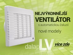 Nové a #výkonnější modely #domovních #ventilátorů s automatickou žaluzií #Dalap #LV, #ventilátory jsou výkonnější než stejné ventilátory tohoto typu. Jsou bez #loga na přední straně. Loga, Conditioner, Home Appliances, House Appliances, Appliances