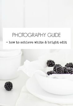 Photography Guide – How To Achieve White and Bright Edit | http://passionshake.com