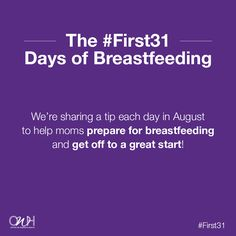SAVE! We're sharing a tip each day in August to help moms prepare for breastfeeding and get off to a great start! #First31 #NBM16
