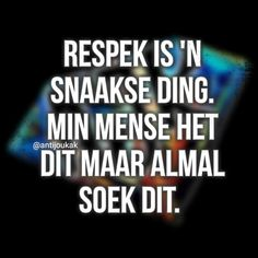 Afrikaans Quotes, Sayings, Tart, Everything, Cake, Lyrics, Pie, Word Of Wisdom, Tarts