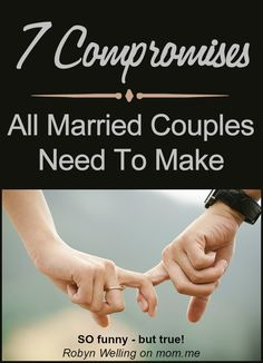 7 Compromises All Married Couples Need To Make - funny (but true!) relationship advice from @RobynHTV on @Momdotme