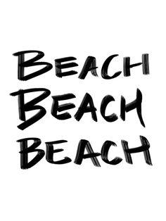 Beach Beach Beach Art Print