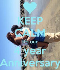 Keep Calm and Happy 4 yr Anniversary Babe 4 Year Anniversary, My Other Half, I Call You, 4 Years, Keep Calm, Babe, Wedding Ideas, Weddings, Future
