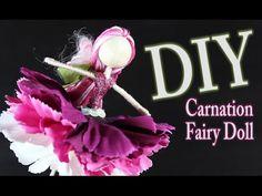 DIY Carnation Fairy Doll - How To Make Dolls - YouTube