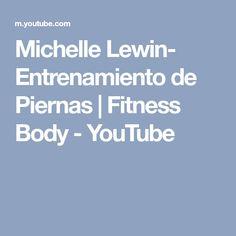 Michelle Lewin- Entrenamiento de Piernas   Fitness Body - YouTube