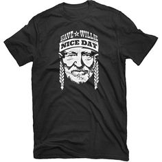 Have a Willie Nice Day! A tribute to our favorite Austin icon! Original Artwork by Evan Bozarth and Jeff Ray. Hand screened on black Hanes 4980 Nano-T. Loving Texas, Dress Me Up, Spring Summer Fashion, Cute Outfits, My Style, Tees, Mens Tops, T Shirt, Nice