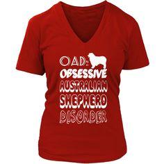 OAD Obsessive Australian Shepherd Disorder Ladies V Neck Tee