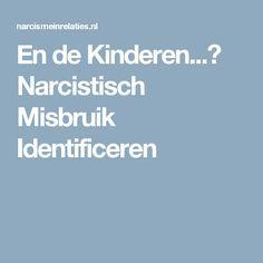 En de Kinderen...? Narcistisch Misbruik Identificeren
