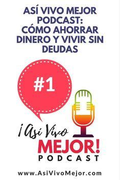 Asi Vivo Mejor Podcast: Como ahorrar dinero y vivir sin deudas. #AsiVivoMejor #podcast #finanzaspersonales #espanol #pagatusdeudas #dinero #finanzas #ahorrardinero #yezminthomas