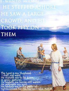 THE WORD OF  THE LORD -  GOSPEL YEAR B: B - 16 SUN.T.O.