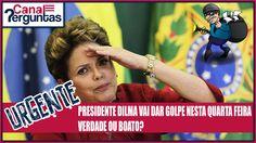 URGENTE: Presidente Dilma vai dar golpe nesta quarta feira?
