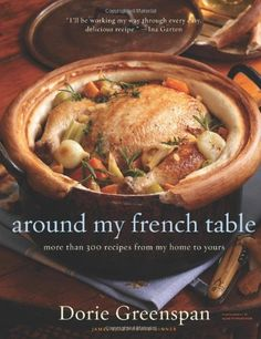 Around My French Table: More Than 300 Recipes from My Home to Yours by Dorie Greenspan,http://www.amazon.com/dp/0618875530/ref=cm_sw_r_pi_dp_Kpzltb1V6CTNMAMS