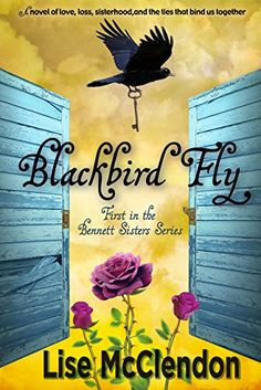 Blackbird Fly (Bennett Sisters Book by [McClendon, Lise] Bind Us Together, Sisters Book, Ties That Bind, Crime Fiction, Printed Pages, Cozy Mysteries, Mystery Thriller, Free Kindle Books, Cursed Child Book