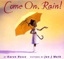 Come On, Rain! by Karen Hesse - read aloud w/ Out of the Dust to compare author style/word choice African American Books, American Children, American Food, Weather For Kids, Weather Unit, Weather Book, Sensory Details, Interactive Read Aloud, Narrative Writing