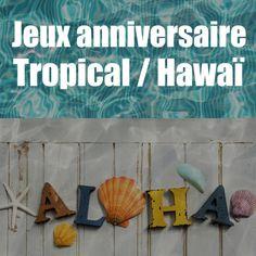 Jeux anniversaire tropical / Hawaï : des idées amusantes !