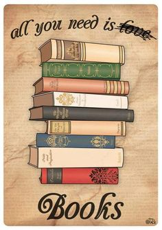 """All you need is books,"""