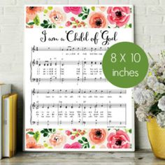 FREE I am a Child of God Floral Music Print