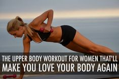 The Upper Body Workout for Women That'll Make You Love Your Body Again