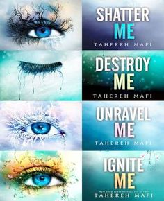 Tahereh Mafi's Shatter Me series *-*