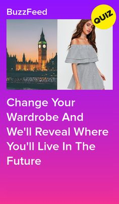 Change Your Wardrobe And We'll Reveal Where You'll Live In The Future