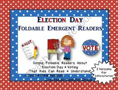 Election Day/Voting Foldable Emergent Readers ~2 Versions~ Color & B&W Too! from Teachers Treasure Chest on TeachersNotebook.com (13 pages)  - Teaching about election day/voting?  Need something for emergent readers to read?  Want a b&w printable for story and fact recall?  Here it is!